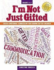 I'm Not Just Gifted : Social-Emotional Curriculum for Guiding Gifted...