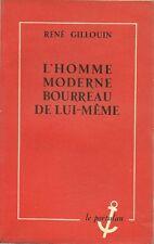 L'HOMME MODERNE BOURREAU DE LUI-MÊME  - RENE GILLOUIN  - 1951