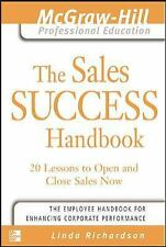 The Sales Success Handbook : 20 Lessons to Open and Close Sales Now by Linda...