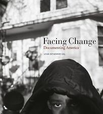 Facing Change : Documenting America by Leah Bendavid-Val (2015, Hardcover)