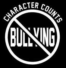 ANTI BULLYING NO BULLYING Character Counts Vinyl Window Sticker Decal