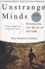 Unstrange Minds : Remapping the World of Autism by Roy Richard Grinker (2008,...