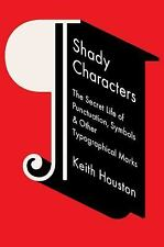 Shady Characters : The Secret Life of Punctuation, Symbols, and Other...