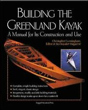 NEW Building the Greenland Kayak: A Manual for Its Contruction and Use: ...