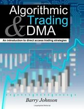 Algorithmic Trading and DMA : An Introduction to Direct Access Trading Strategi…