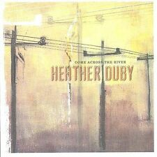 Come Across the River Heather Duby MUSIC CD