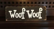 WOOF WOOF Dog Dogs Sign Chic Shabby Rustic Plaque Wooden You Pick Color Canine