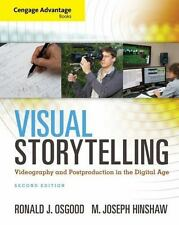 Cengage Advantage Books: Visual Storytelling: Videography and Post Production in