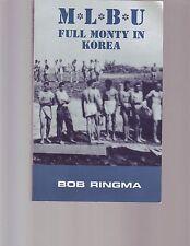 M L B U : Full Monty in Korea by Bob Ringma (2004, Paperback)
