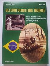 GLI EROI VENUTI Dal BRASILE (1944-45) ...LINEA GOTICA ...2a WW