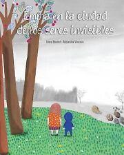Emma en la Ciudad de Los Seres Invisibles by Irene Bouvet (2014, Paperback)