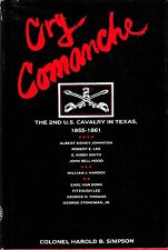 1979/ CRY COMANCHE: THE 2nd U.S. CAVALRY IN TEXAS/ Col. Harold B. Simpson SIGNED
