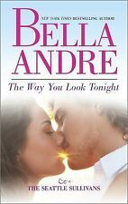 The Way You Look Tonight by Bella Andre (2014, Paperback)