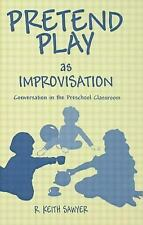 Pretend Play As Improvisation : Conversation in the Preschool Classroom by R....