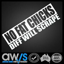 FUNNY STICKER / NO FAT CHICKS DIFF WILL SCRAPE CAR 4WD 4X4 LIFTED LOW Lowered