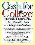 Cash For College, Rev. Ed.: The Ultimate Guide To College Scholarships-ExLibrary
