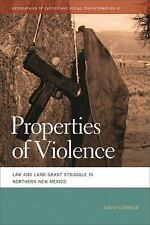 Properties of Violence: Law and Land Grant Struggle in Northern New Mexico (Geog