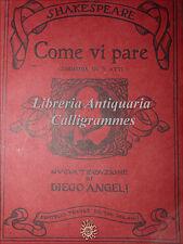 TEATRO: Shakespeare, COME VI PARE 1912 Treves traduzione Diego Angeli Commedia