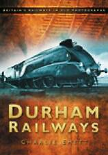 DURHAM RAILWAYS. CHARLIE EMETT. BRITAIN'S RAILWAYS IN OLD PHOTOGRAPHS. NEW
