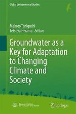 Groundwater as a Key for Adaptation to Changing Climate and Society (Global Envi