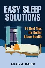 Easy Sleep Solutions: 74 Best Tips for Better Sleep Health : How to Deal with...