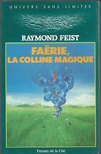 Faërie,la colline magique.Raymond Elias FEIST.Presses de la Cité