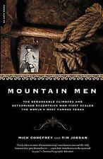 Mountain Men: The Remarkable Climbers And Determined Eccentrics Who First Scale