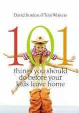 101 Things You Should Do Before Your Kids Leave Home by Tom Winters and David...