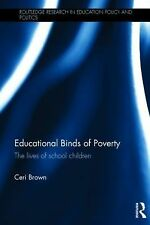 Routledge Research in Education Policy and Politics Ser.: Educational Binds...