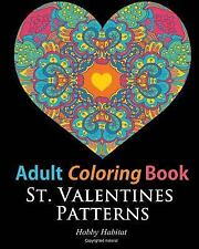 Hobby Habitat Coloring Bks.: Adult Coloring Books: St. Valentines Zentangle...