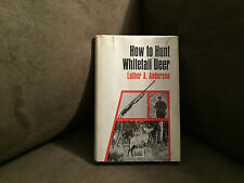 How To Hunt Whitetail Deer by Luther A. Anderson. Funk & Wagnalls. 1968