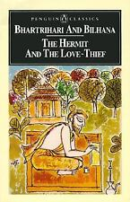 The Hermit and the Love-Thief: Sanskrit Poems of Bhartrihari and Bilhana (Pengui