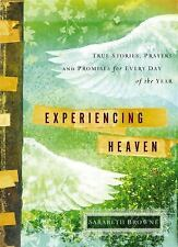 Experiencing Heaven: True Stories, Prayers, and Promises for Every Day of the Ye