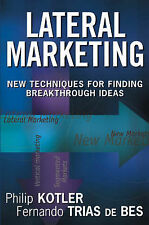 Lateral Marketing: New Techniques for Finding Breakthr