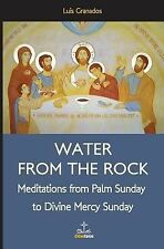 Water from the Rock : Meditations from Palm Sunday to Divine Mercy Sunday by...