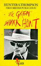 The Great Shark Hunt: Strange Tales from a Strange Time by Hunter S. Thompson (P
