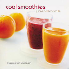 "Cool Smoothies, Juices and Cocktails Elsa Petersen-Schepelern ""AS NEW"" Book"