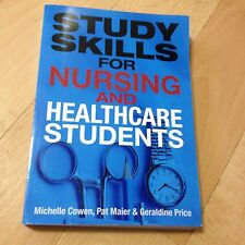 MICHELLE COWEN, STUDY SKILLS FOR NURSING AND HEALTHCARE STUDENTS. 9780273724599
