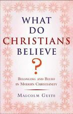 What Do Christians Believe?: Belonging and Belief in Modern Christianity