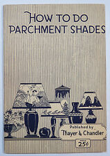 How to Do Parchment Shades, Thayer & Chandler 1925, Laquers, Water Colors...