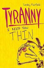 Tyranny BRAND NEW BOOK by Lesley Fairfield (Paperback, 2011)