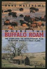 Where the Buffalo Roam: The Storm over the Revolutionary Plan to Restore Americ