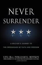 Never Surrender : A Soldier's Journey to the Crossroads of Faith and Freedom...