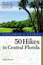 Explorer's 50 Hikes: Explorer's Guide 50 Hikes in Central Florida by Sandra...