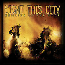 CD Remains of the Gods - Light This City