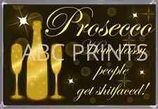 Prosecco Funny Fridge Magnet lover gift/wine lover friend sister novelty FREE PP