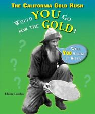 The California Gold Rush: Would You Go for the Gold? (What Would You Do?)