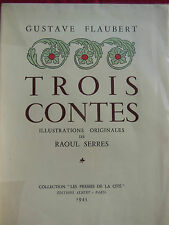 TROIS CONTES - Gustave FLAUBERT Editions ALBERT 1943 Illustrations Raoul SERRES