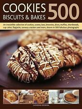 500 Cookies, Biscuits and Bakes: An Irresistible Collection of Cookies, Scones,
