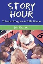 Story Hour: 55 Preschool Programs for Public Libraries-ExLibrary